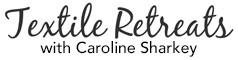 Caroline Sharkey Textile Retreats