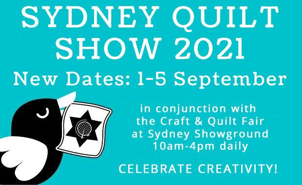 Sydney Quilt Show 2021 New Dates 1-5 September